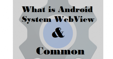 what is android system webview and its common problems