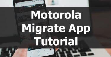 Motorola Migrate App Tutorial