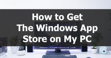 How to get the windows app store on my pc